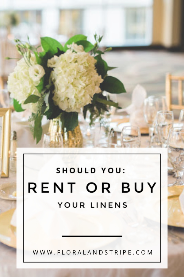 Should you rent or buy your linens for your next event or wedding?